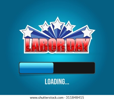 labor day loading bar sign illustration design graphic - stock vector