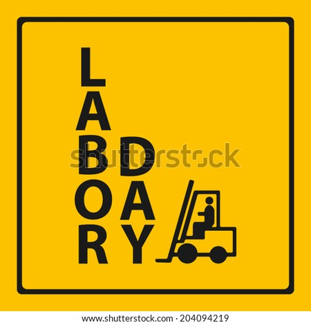 labor day on warning signs with forklift icon background (vector)