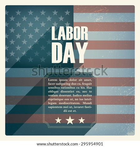 Labor day poster. Vintage grunge design. Patriotic symbol with US flag. Star spangled banner. American national holiday. Long shadow typography. Eps10 vector illustration. - stock vector