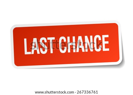 last chance red square sticker isolated on white - stock vector