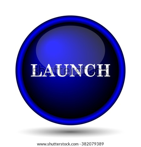 Launch icon. Internet button on white background. EPS10 vector - stock vector
