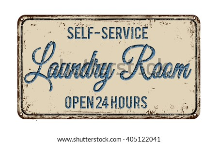 Laundry Room Vintage Rusty Metal Sign On A White Background Vector Illustration