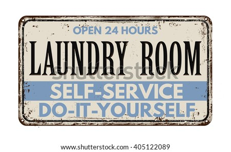 Laundry room vintage rusty metal sign on a white background, vector illustration - stock vector