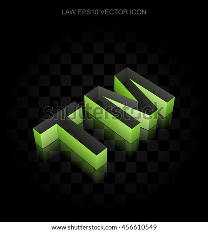 Law icon: Green 3d Trademark made of paper tape on black background, transparent shadow, EPS 10 vector illustration. - stock vector