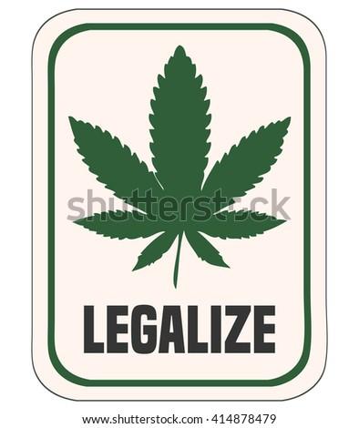 Legalize Cannabis Card, Vector Illustration.  - stock vector