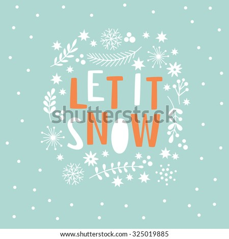 Let It Snow  Lettering on a blue background  - stock vector