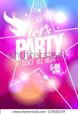 Let`s party,dance all night design with big star on a bokeh background, vector Eps10. - stock vector