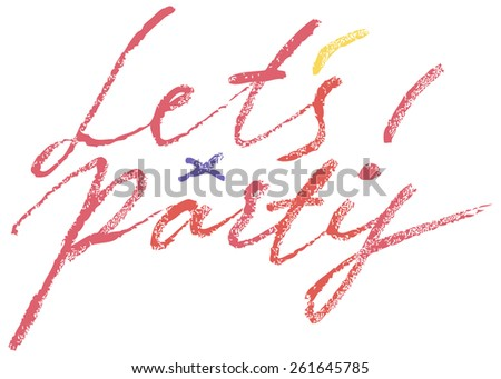 Let's party Modern Brush Lettering Calligraphy Background Logotype. - stock vector