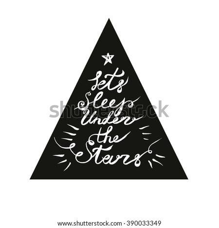 Let's sleep under the stars.   Calligraphy. Lettering. Cute romantic vector illustration for postcards, posters, stickers. Camping, travel