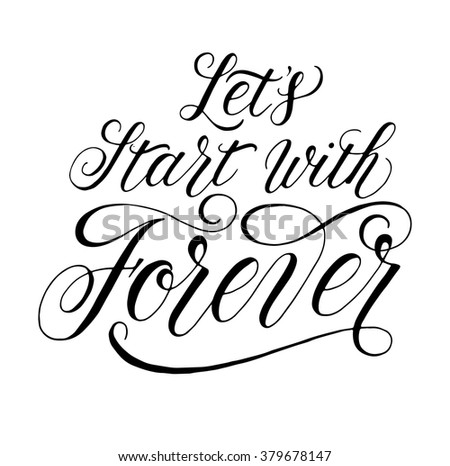 Inspirational Quote For Wedding And Valentines Day Designs Modern Calligraphy