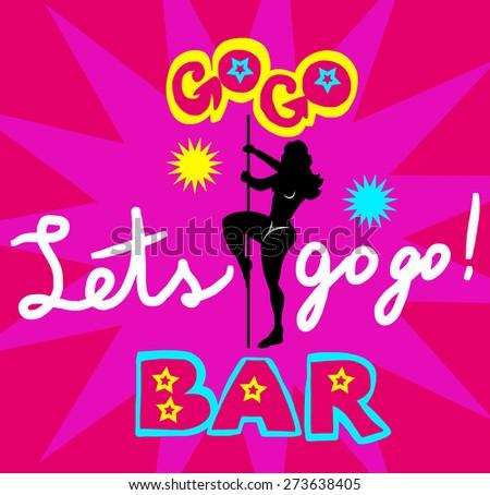 Lets go go bar! Erotic show logo - stock vector