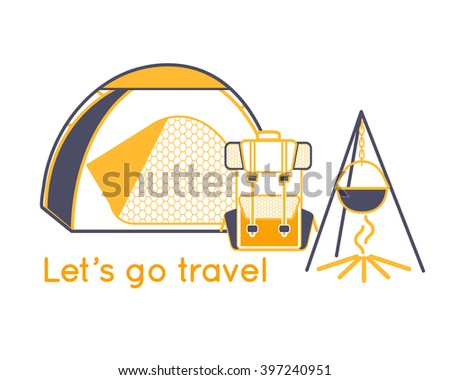 Lets go travel. Camping graphic design elements. Wilderness adventure hiking camp with grey and orange tourist tent, backpack and fire. Vector Illustration - stock vector