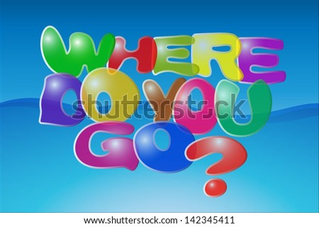 Letter design slogan where do you go