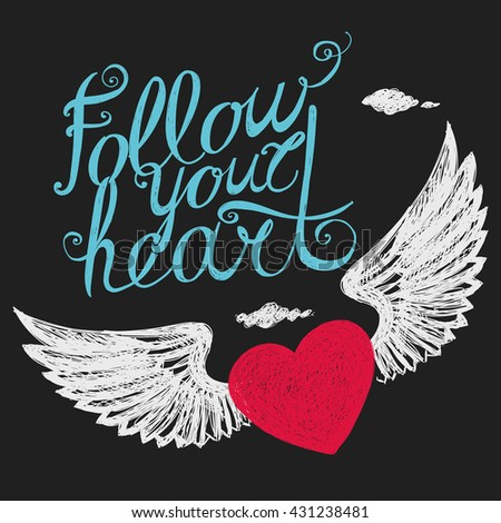 "Lettering ""Follow your heart."" Colour composition with a winged heart on a dark background. Hand drawing. - stock vector"