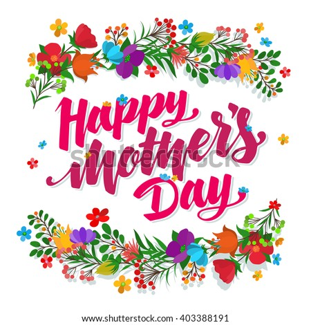 Lettering Happy Mothers Day beautiful greeting card. Bright vector illustration. - stock vector