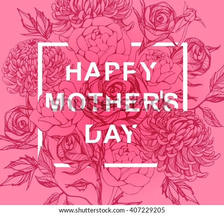 Lettering Happy Mothers Day. Hand-drawn card with flower for Mothers Day. Vector illustration Mothers Day Lettering Happy Mothers Day. Hand-drawn card with flower for Mothers Day. - stock vector
