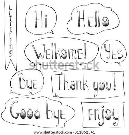 Lettering. Hello; welcome; thank you; hi; bye; yes; good bye; enjoy. Hand drawn lines and dots in speech bubbles. For web and paper design, cards, invitations, menu, page elements. Simple concept. - stock vector