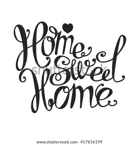 "Lettering ""Home sweet home"". Hand drawing. Inscription. Light background, black letters."