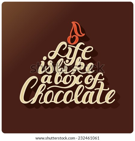 Lettering - Life is like a box of chocolate. - stock vector