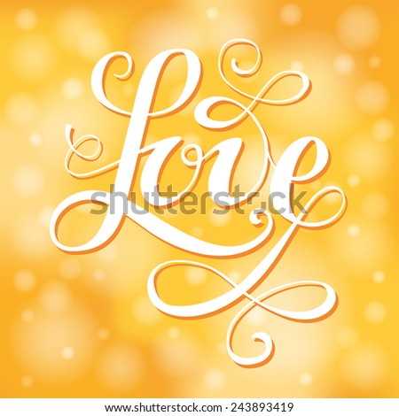 "Lettering ""Love"". Positive bright yellow shimmering background. - stock vector"
