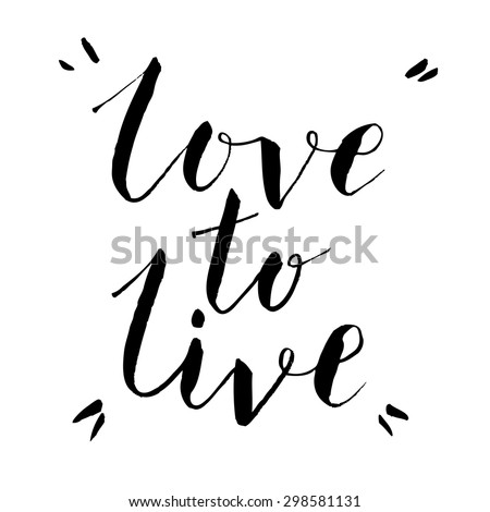 "Lettering ""Love to live"""