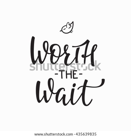 Lettering photography family overlay. Motivational quote. Sweet cute inspiration typography. Calligraphy card poster graphic design element. Hand written sign. Baby photo album. Worth the wait - stock vector