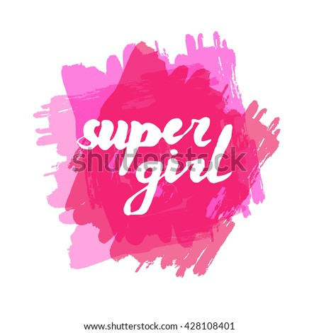 Lettering phrase slogan on feminism girl power with ink splash backgorund in punky style. Graphic design element. Can be used as print for poster, t shirt, wall art, postcard. - stock vector