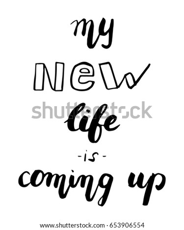 New Life Quote Brilliant Lettering Quote Motivation About Life Calligraphy Stock Vector