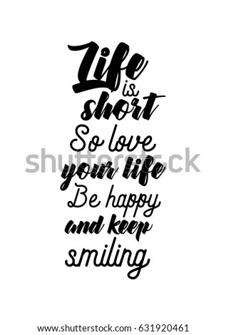 Lettering Quotes Motivation About Life Quote. Calligraphy Inspirational  Quote. Life Is Short.