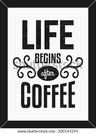 Life Begins After Coffee text design minimalist poster in black and white. - stock vector