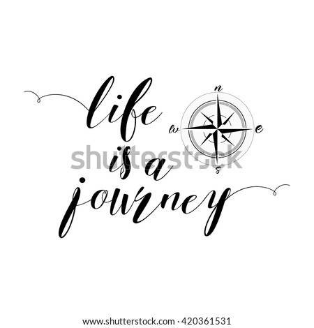 Life is a journey, calligraphy sign. Brush painted letters. Take a journey life style illustration. Compass or Wind rose background. - stock vector