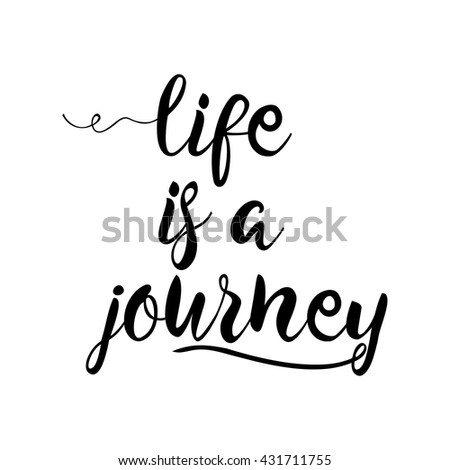 Life is a journey, calligraphy sign. Brush painted letters. Take a journey life style illustration. - stock vector