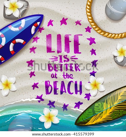 Life is better at the beach. creative graphic poster for your design.lettering. hand drawn calligraphy. Hello summer. on the beach - stock vector