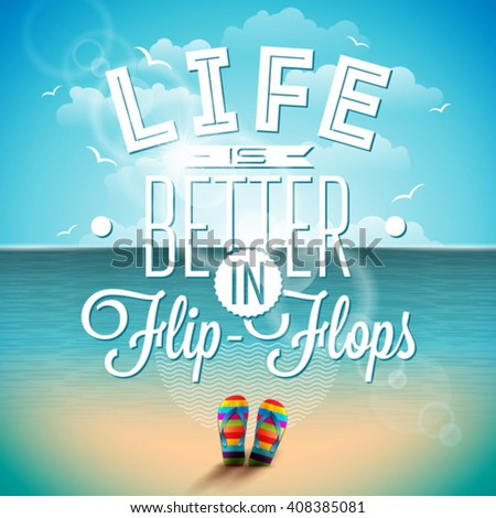 Life is better in flip-flops inspiration quote on seascape background. Vector typography design element for greeting cards and posters. Eps 10 illustration. - stock vector