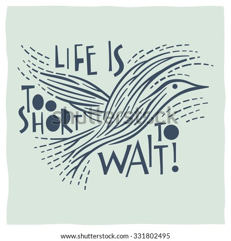Life is short to wait. Calligraphy - stock vector