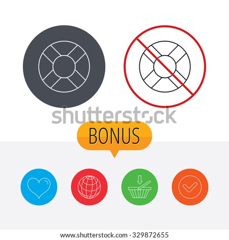 Lifebuoy icon. Lifebelt sos sign. Lifesaver help equipment symbol. Shopping cart, globe, heart and check bonus buttons. Ban or stop prohibition symbol. - stock vector