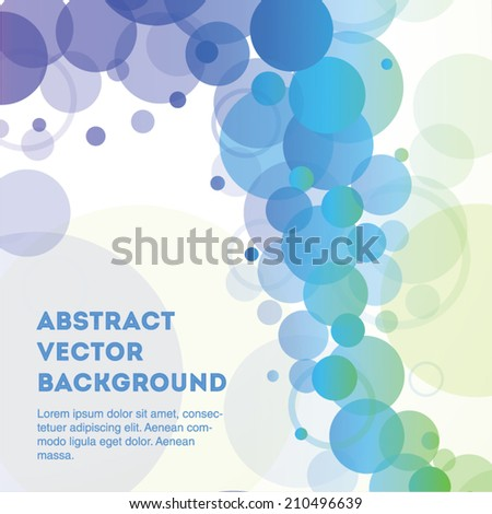 Light and beautiful abstract vector transparent circle background image. Editable eps 10 illustration. - stock vector