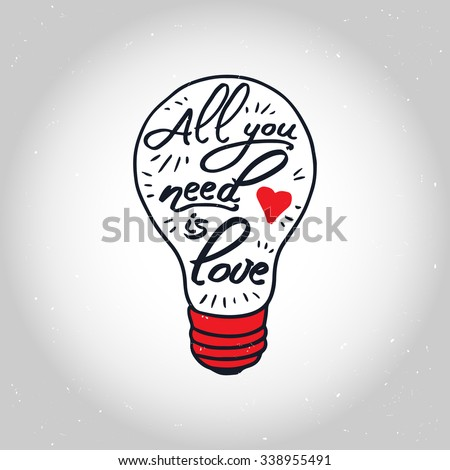 """Light bulb icon with """"All you need is love"""" quote - stock vector"""