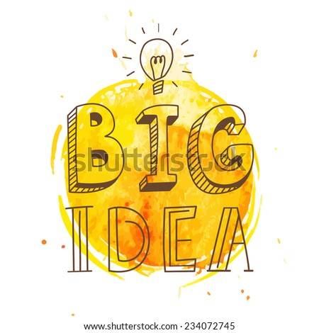 Light bulb with big idea text in hand drawn doodle cartoon style on watercolor background for your creative business.Vector illustration - stock vector