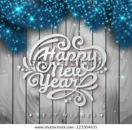 Light wooden background with a vintage typography sign and Christmas fir tree. Vector Illustration. Blue frosty spruce branches. Happy New Year text. - stock vector