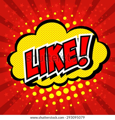 LIKE ! Comic Speech Bubble, Cartoon.  - stock vector