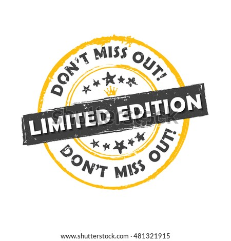 Limited Edition Dont Miss Out