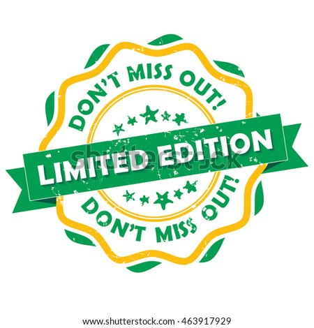 Limited edition. Don't miss out - grunge printable label. CMYK colors used