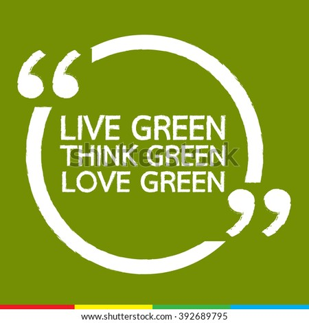 LIVE GREEN THINK GREEN LOVE GREEN Illustration design - stock vector