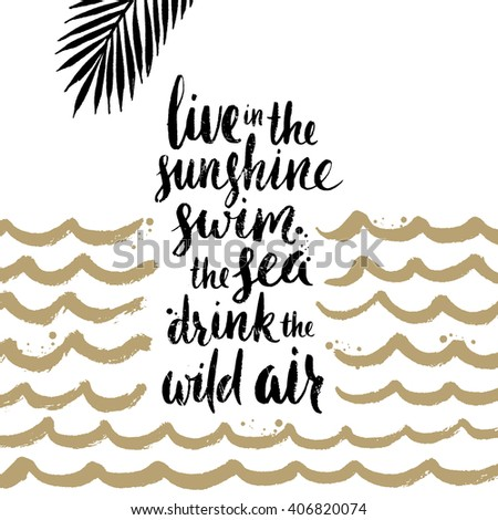 Superieur Live In The Sunshine, Swim The Sea, Drink The Wild Air   Summer Holidays