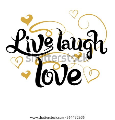 Live laugh love, quote, Hand lettering, text, quote love, valentines day, valentines day ideas, happy valentine day, valentines day vector, valentine card, valentine message - stock vector
