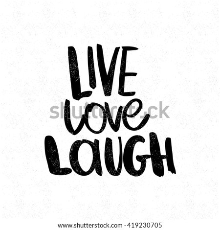 Live. Love. Laugh. Black and white lettering. Decorative letter. Hand drawn Quote. Vector hand-painted illustration. Decorative inscription. Font, motivational poster. Vintage. - stock vector