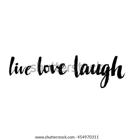 Live Love Laugh Quote Amazing Live Love Laugh Quote Stock Images Royaltyfree Images & Vectors