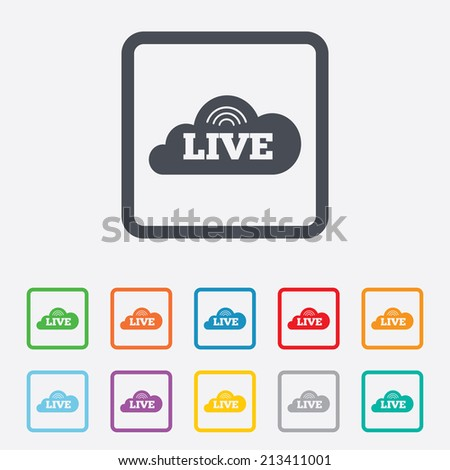 Live sign icon. On air stream symbol. Round squares buttons with frame. Vector - stock vector