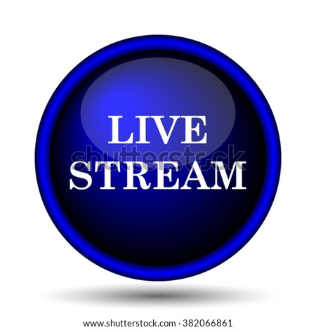 Live stream icon. Internet button on white background. EPS10 vector - stock vector